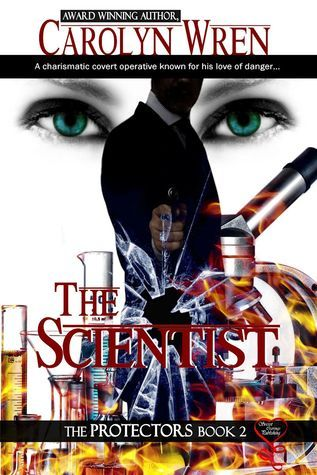 The Scientist (The Protectors Book 2) Carolyn Wren