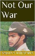 Not Our War  by  Sanjiva Wijesinha