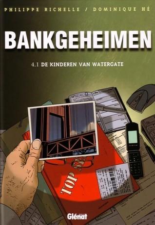 De kinderen van Watergate (Bankgeheimen, #4.1)  by  Philippe Richelle