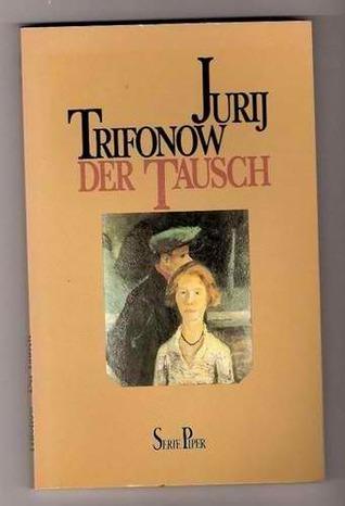 Der Tausch  by  Jurij Trifinow