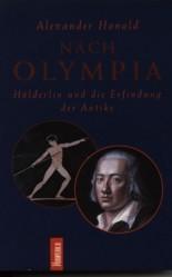 Nach Olympia. Hölderlin und die Erfindung der Antike  by  Alexander Honold