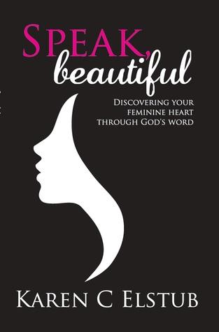 Speak, Beautiful Karen C. Elstub