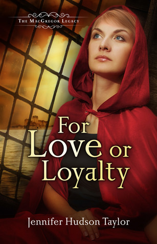 For Love or Loyalty (The MacGregor Legacy, #1)  by  Jennifer Hudson Taylor