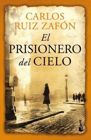 El Prisionero del Cielo (El Cementerio de los Libros Olvidados, #3)  by  Carlos Ruiz Zafón