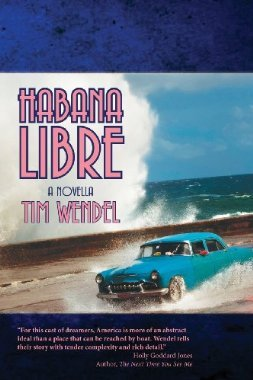 Habana Libre  by  Tim Wendel