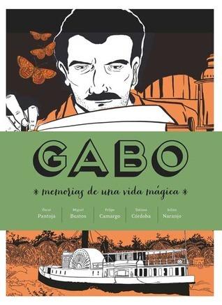 Gabo. Memorias de una vida mágica Óscar Pantoja