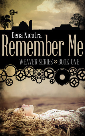 Remember Me (Weaver Series, #1)  by  Dena Nicotra