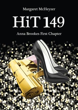 Hit 149 - Anna Brookes First Chapter (HiT, #1) Margaret McHeyzer