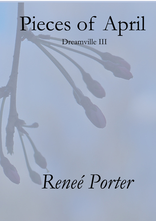 Pieces of April (Dreamville #3) Reneé Porter