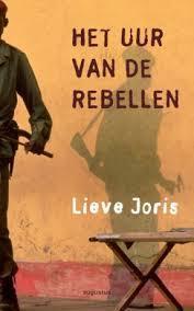 Het uur van de rebellen Lieve Joris