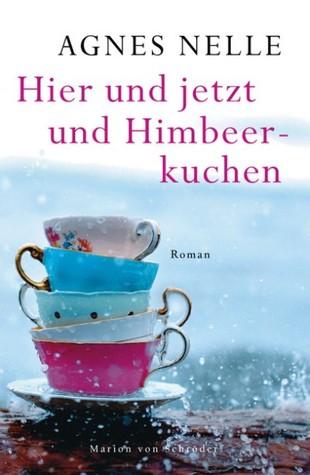 Heir und jetzt und Himbeer-kuchen  by  Agnes Nelle