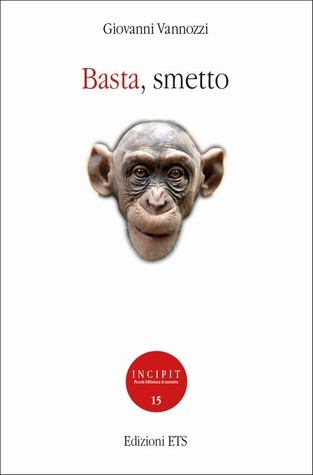 Basta, smetto  by  Giovanni Vannozzi