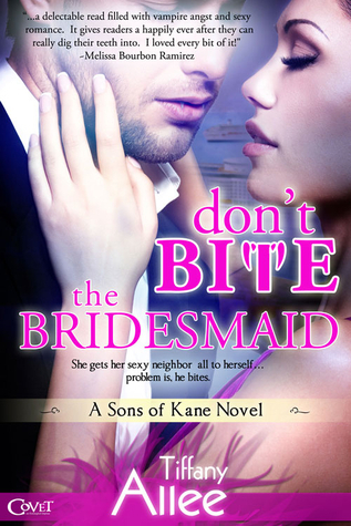 Dont Bite the Bridesmaid (Sons of Kane #1)  by  Tiffany Allee