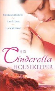 His Cinderella Housekeeper Sharon Kendrick
