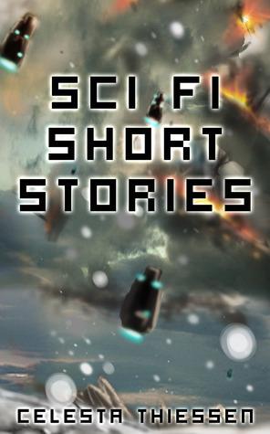 Sci Fi Short Stories Celesta Thiessen