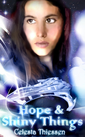 Hope and Shiny Things Celesta Thiessen