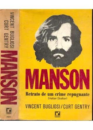 Manson: Retrato de um Crime Repugnante  by  Vincent Bugliosi