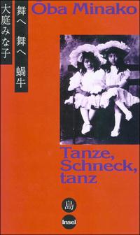 Tanze, Schneck, tanz  by  Minako Oba