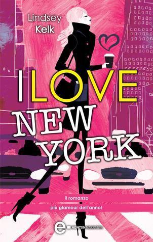 I love New York (I Heart, #1) Lindsey Kelk