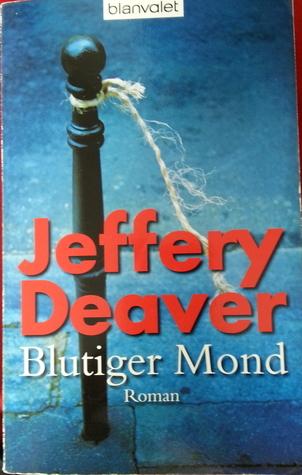 Blutiger Mond  by  Jeffery Deaver