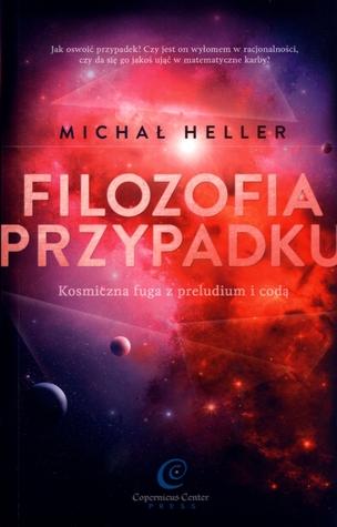 Filozofia przypadku Michał Heller