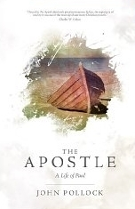 The Apostle - A Life of Paul  by  John Charles Pollock