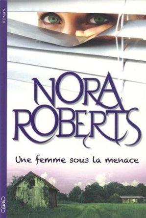 Une femme sous la menace Nora Roberts