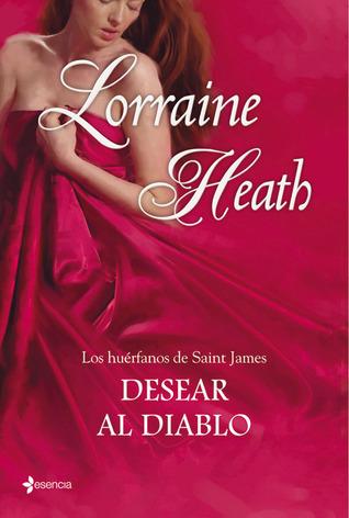 Desear al diablo (Los huérfanos de Saint James, #2) Lorraine Heath