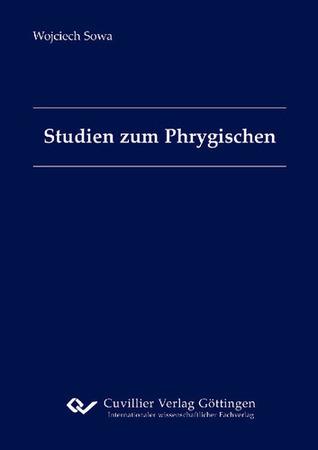 Studien zum Phrygischen  by  Wojciech Sowa