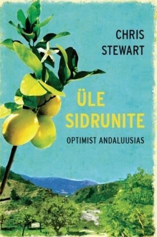 Üle sidrunite. Optimist Andaluusias  by  Chris  Stewart