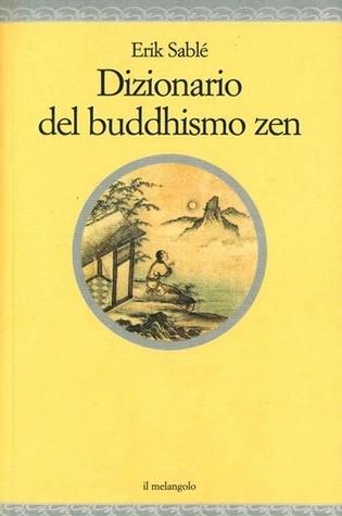 Dizionario del buddhismo zen  by  Érik Sablé