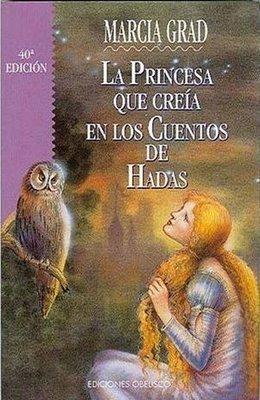 La princesa que creía en los cuentos de hadas Marcia Grad