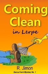Coming Clean in Lerpe (Becca Keck Mystery #1)  by  R. Jimon