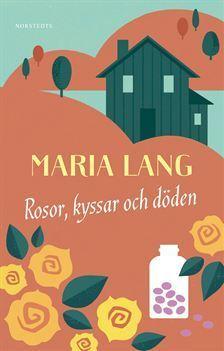 Rosor, kyssar och döden Maria Lang