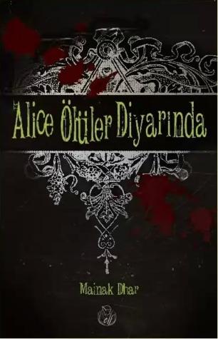 Alice Ölüler Diyarında (Alice in Deadland, #1)  by  Mainak Dhar