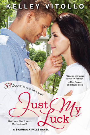 Just My Luck (Shamrock Falls, #3) Kelley Vitollo