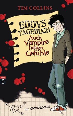 Eddys Tagebuch - Auch Vampire haben Gefühle  by  Tim Collins