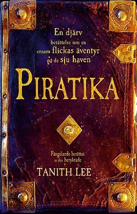Piratika: En djärv berättelse om en ensam flickas äventyr på de sju haven  by  Tanith Lee