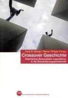 Crossover Geschichte: Historisches Bewusstsein Jugendlicher in der Einwanderungsgesellschaft  by  Viola B. Georgi,  Rainer Ohliger