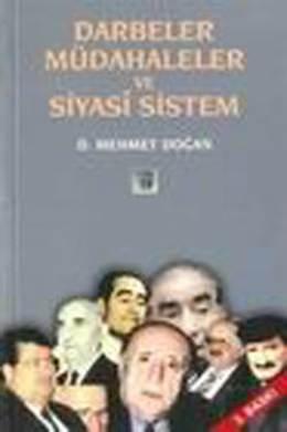 Türkiyede Darbeler Müdahaleler ve Siyasi Sistem Mehmet H. Doğan