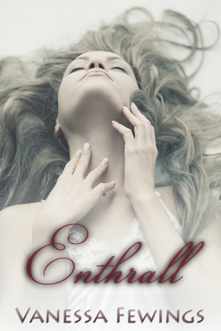 Enthrall (Enthrall Sessions, #1)  by  Vanessa Fewings