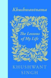 Khushwantnama: The Lessons of My Life  by  Khushwant Singh