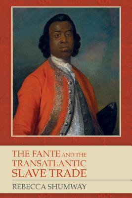 The Fante and the Transatlantic Slave Trade Rebecca Shumway