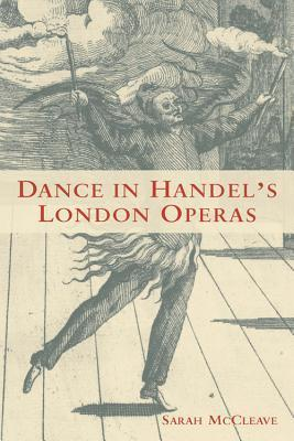 Dance in Handels London Operas Sarah McCleave