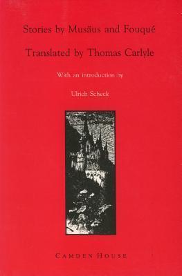 Stories By Musäus And Fouqué  by  Friedrich de la Motte Fouqué