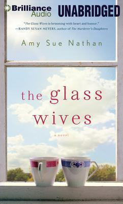 Glass Wives, The: A Novel  by  Amy Sue Nathan
