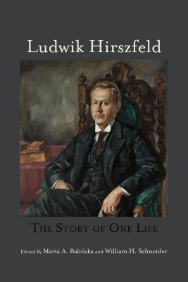 Ludwik Hirszfeld: The Story of One Life Ludwik Hirszfeld