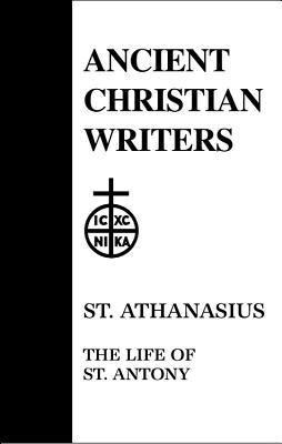 St. Athanasius: The Life of St. Antony  by  T.C. Lawler