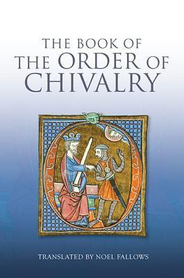 The Book of the Order of Chivalry Ramon Llull