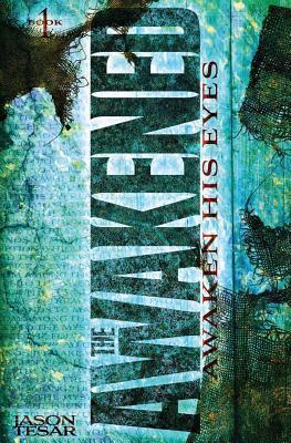Awaken His Eyes: The Awakened Book One  by  Jason Tesar